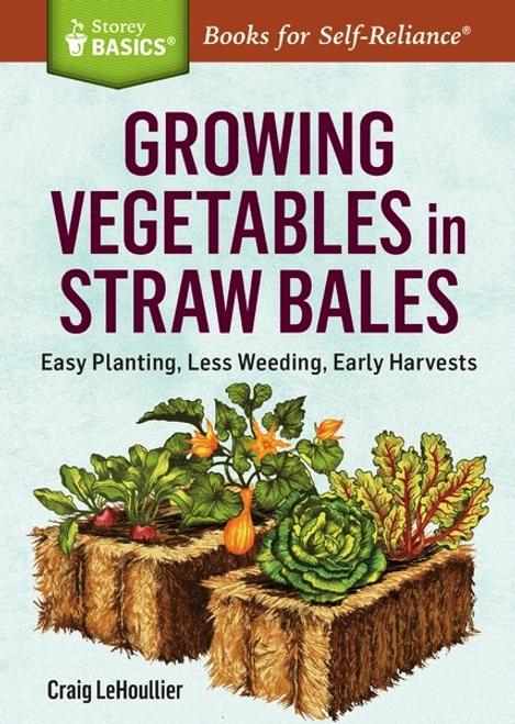 Growing Vegetables in Straw Bales by Craig LeHoullier