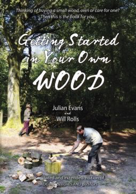 Getting Started in Your Own Wood by Julian Evans and Will Rolls