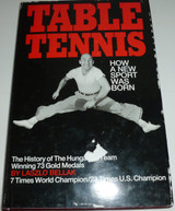 Table Tennis: How A New Sport Was Born Hardcover  by Laszlo Bellak Ping Pong Depot Table Tennis Equipment