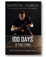 100 Days of Table Tennis by Samson Dubina Ping Pong Depot Table Tennis Equipment