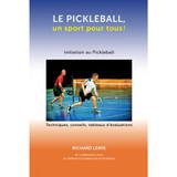 Le pickleball, un jeu pour tous. Livre en français par Richard Lewis  Ping Pong Depot Table Tennis Equipment
