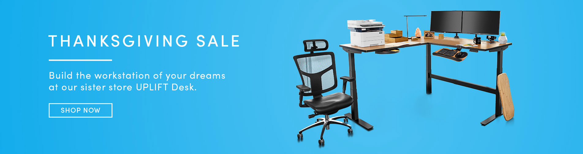 Shop our Thanksgiving Sale on our sister site, UPLIFT Desk!