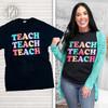 Teach Teach Teach T-Shirt