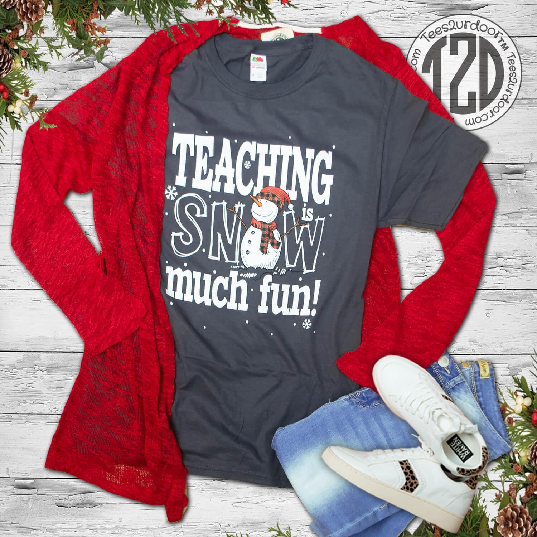 Teaching is Snow Much Fun T-Shirt Flat