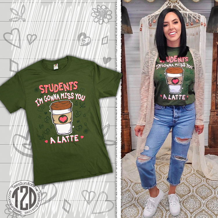 Student's I'm Gonna Miss You A Latte T-Shirt