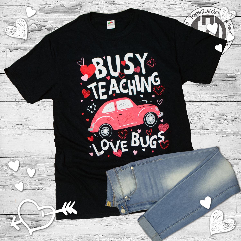 Busy Teaching Love Bugs Flat