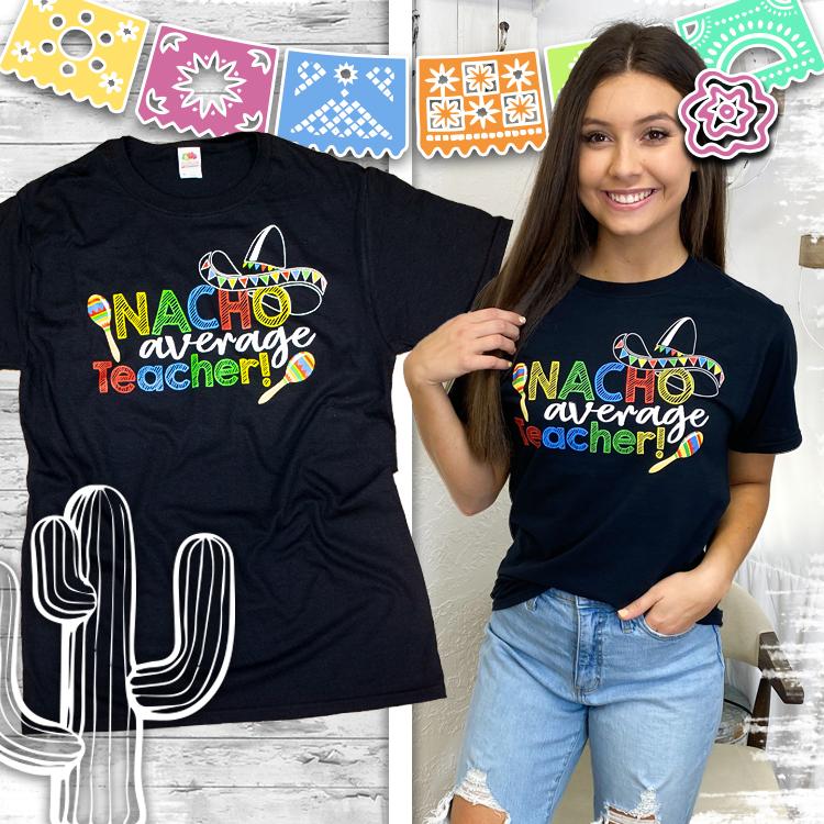Nacho Average Teacher T-Shirt Product Image
