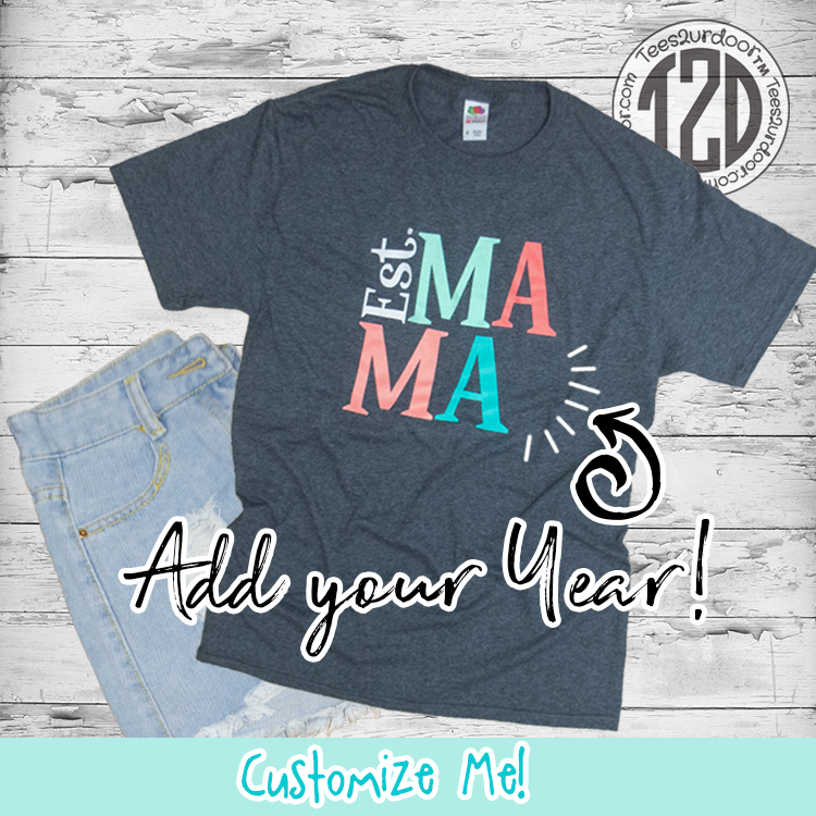 Est. Mama Custom T-Shirt Flat Lay