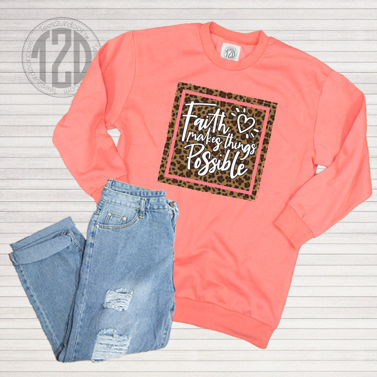 Faith Makes Things Possible T2D Sweatshirt