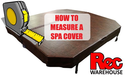 How to measure a spa cover