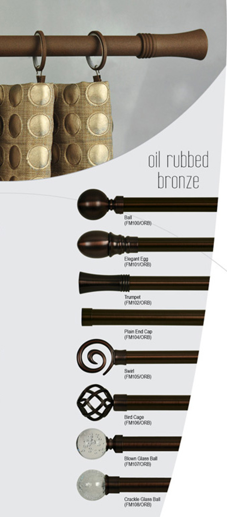 Oil Rubbed Bronze Finials.  Trumpet Finial and pole with drapes is in Rust Finish which has been discontinued.