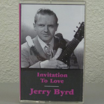 Jerry Byrd tape Invitation To Love