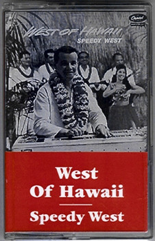 Speedy West tape West of Hawaii