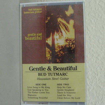 Bud Tutmarc tape Gentle & Beautiful