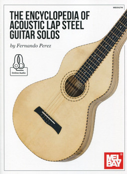 The Encyclopedia of Acoustic Lap Steel Guitar Solos