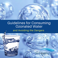 Ozonated Water Dangers - Guidelines for Proper Consumption