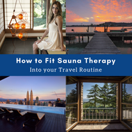 ​How to Fit Sauna Therapy into your Travel Routine