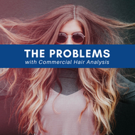 The Problems with Commercial Hair Analysis