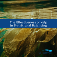 The Effectiveness of Kelp in Nutritional Balancing
