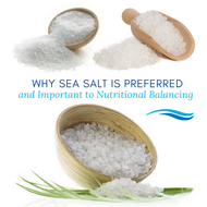 The Importance of Sea Salt in a Nutritional Balancing Program