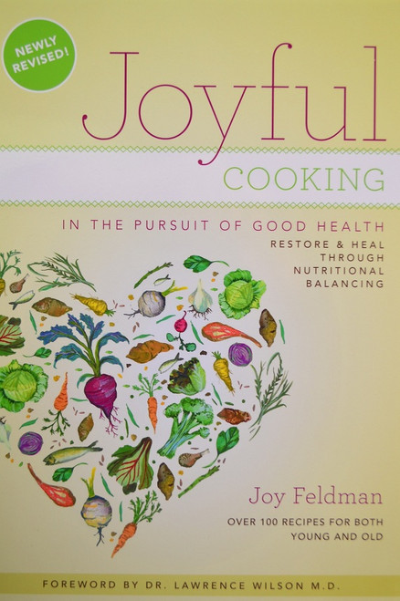 Joyful Cooking In the Pursuit of Good Health by Joy Feldman at Go Healthy Next