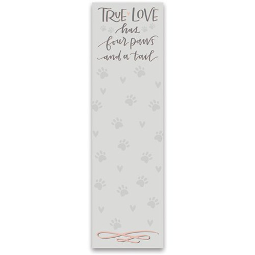 Magnetic List Notepad - True Love Has Four Paws And A Tail