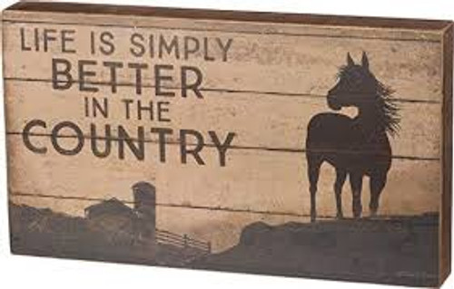 Life Is Simply Better In The Country Box Sign