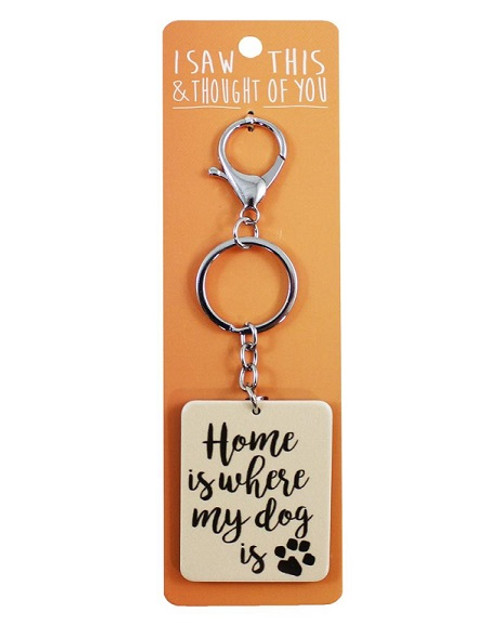 Keychain Home is where my dog is
