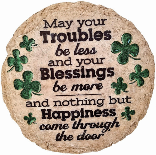 MAY YOUR TROUBLES STEPPING STONE