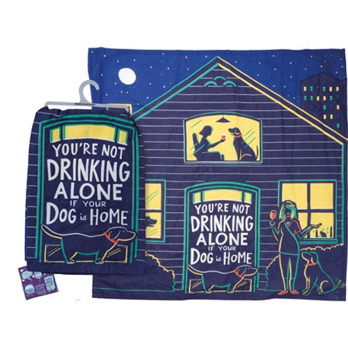 Dish Towel - Not Drinking Alone If Dog Is Home