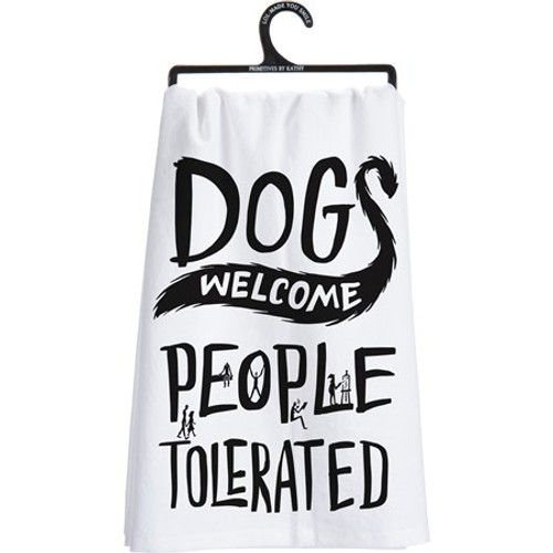 Dish Towel - Dogs Welcome People Tolerated