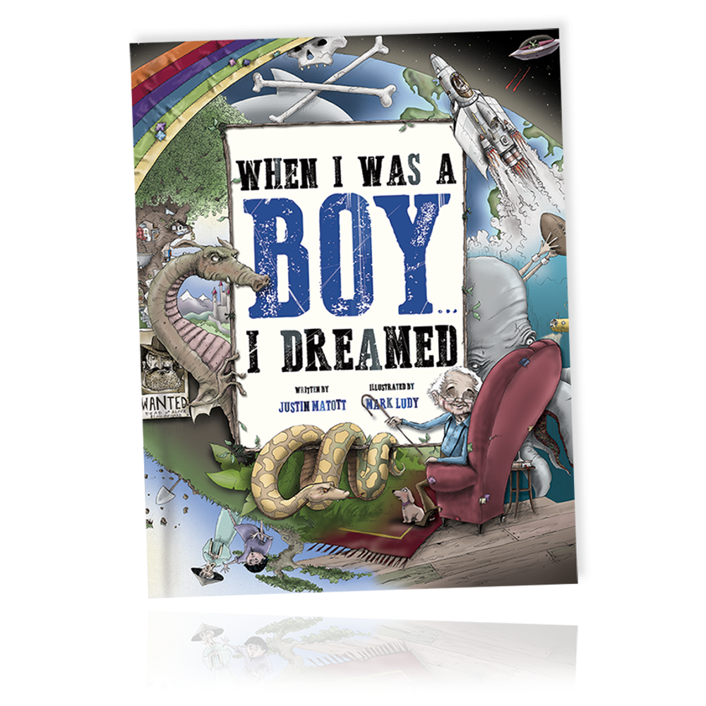 When I Was A Boy... I Dreamed / A book to INSPIRE & IGNITE the imagination