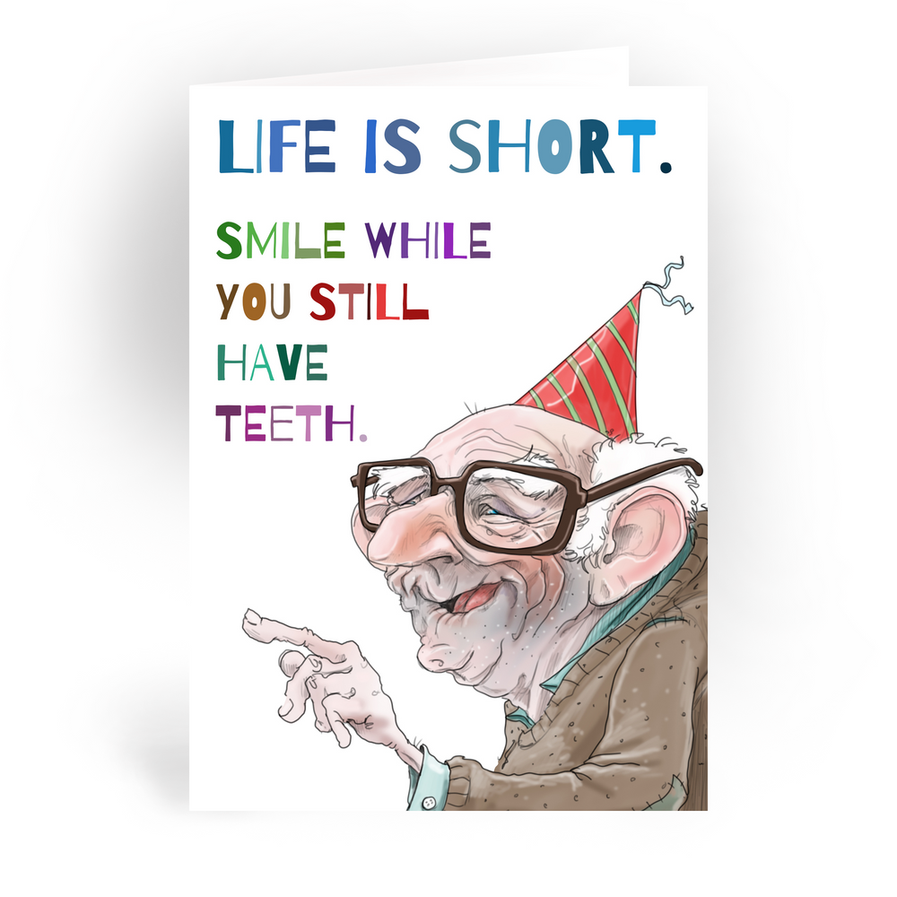 """Smile While You Still Have Teeth / 5x7"""" Birthday Greeting Card*"""