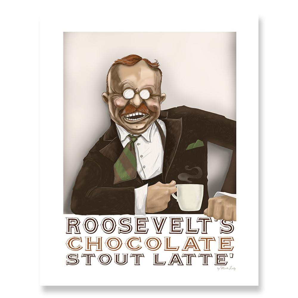 Roosevelt's Chocolate Stout Latte / Sm Print