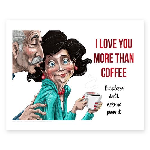 More Than Coffee / Small Prints