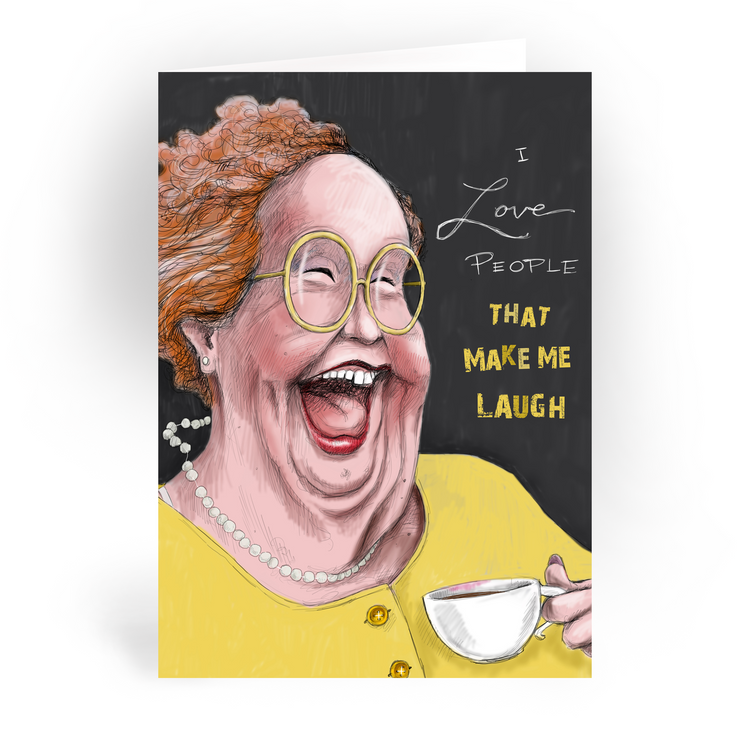 "I Love People That Make Me Laugh / 5x7"" Greeting Card*"