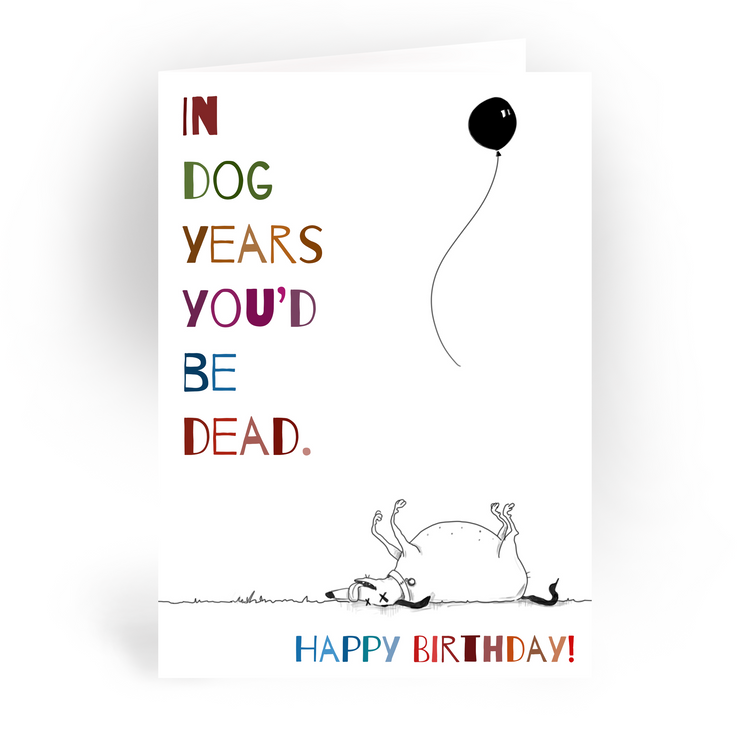 "In Dog Years / 5x7"" Birthday Greeting Card*"