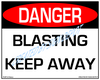 Danger, Blasting Area, Keep Away - Downloadable Product. Never Order Signs Again - Order, Download, Save, and Print as Needed.