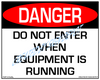 Danger, Do Not Enter When Equipment Is Running Sign - Downloadable Product. Never Order Signs Again - Order, Download, Save, and Print as Needed.