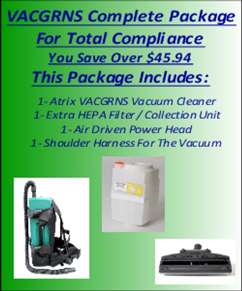 Total Compliance In One Vacuum Package with the VACGRNS HEPA Lead DUst Vacuum From Atrix International. Includes Vacuum, Shoulder Harness, Extra Filter, and Air Driven Powerhead.