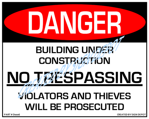 Danger, Building Under Consturction, No Trespassing, Violators and Thieves Will Be Prosecuted Sign - Downloadable Product. Never Order Signs Again - Order, Download, Save, and Print as Needed.