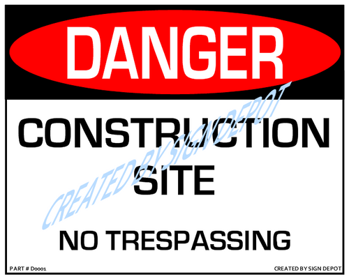 Danger, Construction Site, No Trespassing - Downloadable Product. Never Order Signs Again - Order, Download, Save, and Print as Needed.