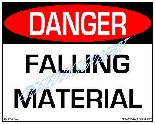 Danger, Falling Material Sign - Downloadable Product. Never Order Signs Again - Order, Download, Save, and Print as Needed.
