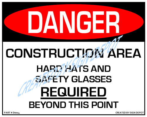 Danger, Construction Area,  Hard Hats and Safety Glasses Required Beyond This Point - Downloadable Product. Never Order Signs Again - Order, Download, Save, and Print as Needed.