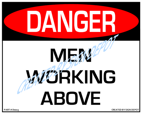 Danger, Men Working Above - Downloadable Product. Never Order Signs Again - Order, Download, Save, and Print as Needed.