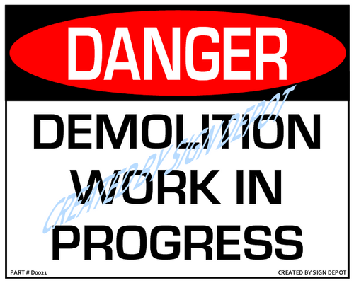 Danger, Demolition Work In Progress - Downloadable Product. Never Order Signs Again - Order, Download, Save, and Print as Needed.