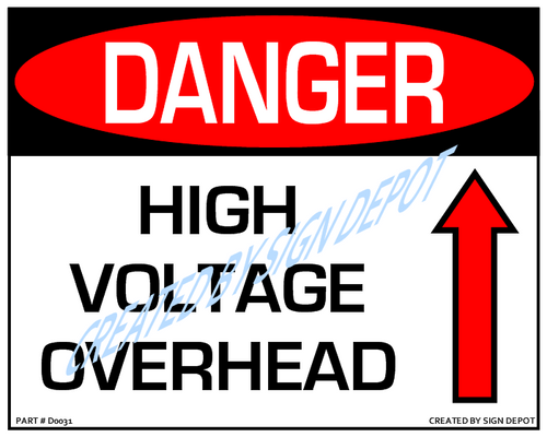 Danger, High Voltage Overhead Sign - Downloadable Product. Never Order Signs Again - Order, Download, Save, and Print as Needed.