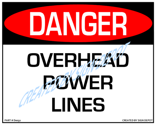 Danger, Overhead Power Lines Sign - Downloadable Product. Never Order Signs Again - Order, Download, Save, and Print as Needed.