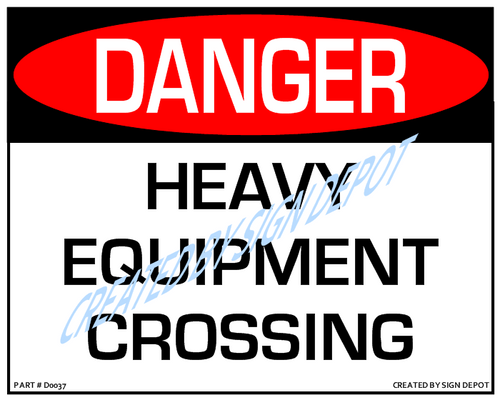 Danger, Heavy Equipment Crossing Sign - Downloadable Product. Never Order Signs Again - Order, Download, Save, and Print as Needed.
