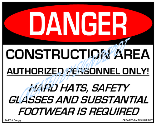 Danger, Construction Area, Authorized Personnel Only, Hard Hats, Safety Glasses and Substantial Footwear Is Required Sign - Downloadable Product. Never Order Signs Again - Order, Download, Save, and Print as Needed.